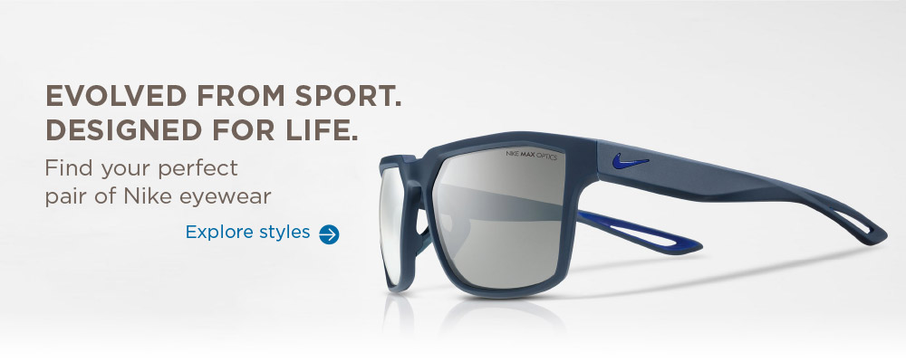 Evolved from sport. Designed for life. Find your perfect pair of Nike eyewear, Explore styles.